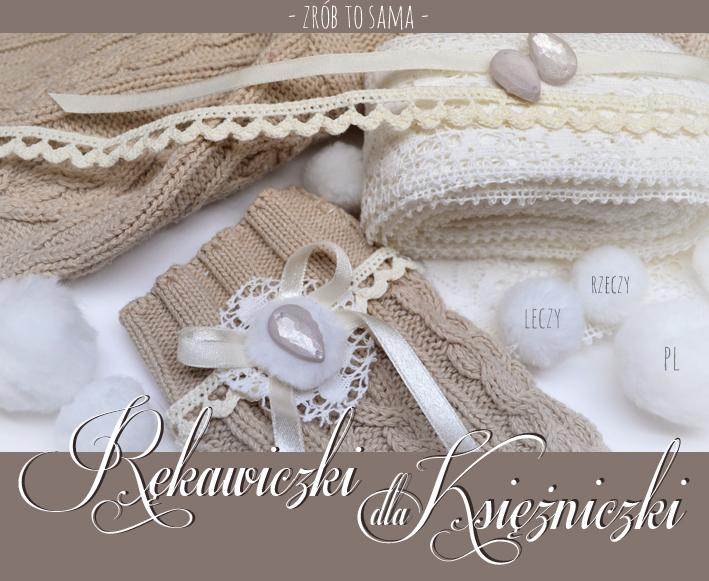Rękawiczki dla księżniczki - projekt DIY